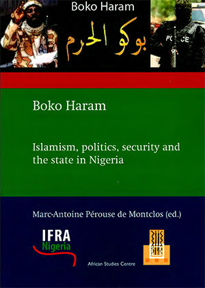 Boko Haram: Islamism, politics, security and the state in Nigeria
