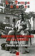 Les temps modernes : Guerres Africaines de la France. 1830-2017 l'empire des armées