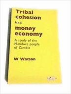 Tribal cohesion in a money economy : A study of the Mambwe people of Zambia
