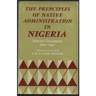 The principles of native administration in Nigeria : selected documents 1900-1947