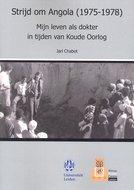 Strijd om Angola (1975-1978): Mijn leven als dokter in tijden van Koude Oorlog