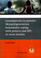 Grandparents as parents : skipped-generation households coping with poverty and HIV in rural Zambia