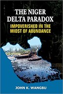 The Niger Delta Paradox: Impoverished in the Midst of Abundance