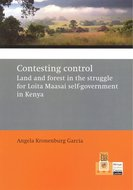 Contesting control. Land and forest in the struggle for Loita Maasai self-government in Kenya