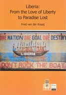 Liberia : from the love of liberty to paradise lost