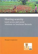 Sharing scarcity: Land access and social relations  in south-east Rwanda