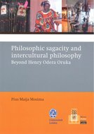 Philosophic sagacity and intercultural philosophy : beyond Henry Odera Oruka