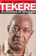 "A lifetime of struggle / Edgar ""2-boy"" Zivanai Tekere"