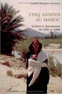 Cinq années au Maroc : Lettres et documents de 1951 à 1956