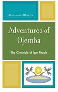Adventures of Ojemba. The Chronicle if Igbo People