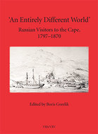 'An entirely different world' : Russian visitors to the Cape, 1797-1870