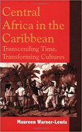 Central Africa in the Caribbean : Transcending time, transforming cultures