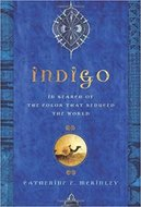 Indigo : in search of the colour that seduced the world