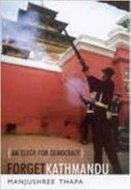 Forget Kathmandu : An elegy for democracy