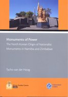 Monuments of Power : The North Korean Origin of Nationalist Monuments in Namibia and Zimbabwe