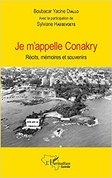 Je m'appelle Conakry : Récits, mémoires et souvenirs