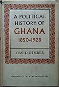 A Political History of Ghana: The Rise of Gold Coast Nationalism, 1850-1928