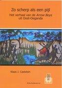 Zo scherp als een pijl: het verhaal van de Arrow Boys uit Oost-Oeganda