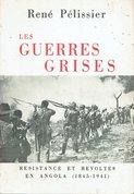Les guerres grises : resistance et revoltes en Angola (1845-1941)