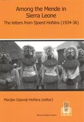 Among the Mende in Sierra Leone , the Letters from Sjoerd Hofstra (1934-36)