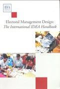 Electoral Management Design; The International IDEA  Handbook