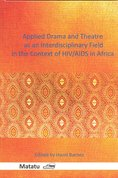 Applied Drama and Theatre as an Interdiciplinary Field in the context of HIV/AIDS in Africa