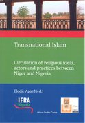 Transnational Islam: circulation of religious ideas, actors and practices between Niger en Nigeria