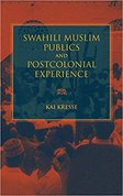 Swahili Muslim publics and postcolonial experience