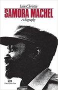 Samora Machel: a biography