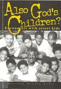 Also God's children? : encounters with street kids