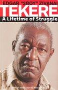 """A lifetime of struggle / Edgar """"2-boy"""" Zivanai Tekere"""