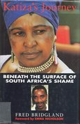 Katiza's Journey : Beneath the Surface of South Africa's Shame