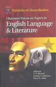 Ghanaian Voiceson Topics in English Language & Literature