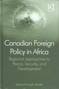 Canadian foreign policy in Africa : regional approaches to peace, security, and development