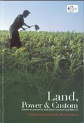 Land, power & custom : controversies generated by South Africa's Communal Land Rights Act