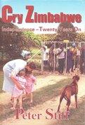 Cry Zimbabwe : independence - twenty years on