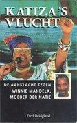 Katiza's vlucht : de aanklacht tegen Winnie Mandela, moeder der natie