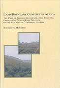 Land/Boundary Conflict in Africa: The Case of Former British Colonial Bamenda, Present-Day North-West Province of the Republic