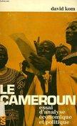 Le Cameroun: essai d'analyse économique et politique