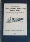 Das koloniale Zimbabwe in der Krise : eine Wirtschafts- und Sozialgeschichte 1929-1939