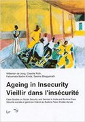 Ageing in insecurity : case studies on social security and gender in India and Burkina Faso / Vieillir dans l'inse