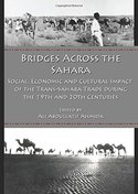 Bridges Across the Sahara. Social, Economic and Cultural Impact of the Trans-Sahara Trade during the 19th and 20th Centuries