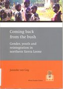 Coming back from the bush. Gender, youth and reintegration in northern Sierra Leone