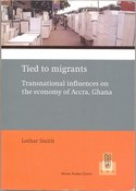 Tied to migrants. Transnational influences on the economy of Accra, Ghana