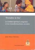 'Prendre le bic'. Le Combat Spirituel congolais et les tranformations sociales