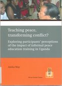 Teaching peace, transforming conflict? : exploring participants' perceptions of the impact of informal peace education t