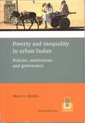 Poverty and inequality in urban Sudan. Policies, institutions and governance