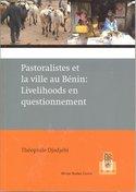 Pastoralistes et la ville au Bénin: Livelihoods en questionnement
