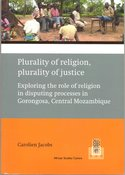 Plurality of religion, plurality of justice : exploring the role of religion in disputing processes in Gorongosa, Central Mozam