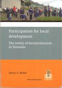 Participation for local development : the reality of decentralisation in Tanzania